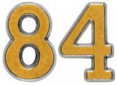 Metal numeral 84 eighty-four isolated on white background poster
