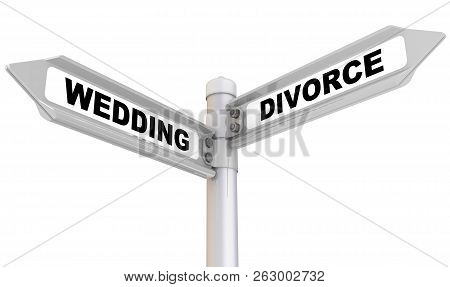 Wedding And Divorce. Way Mark. Road Sign With Black Words Wedding And Divorce. Isolated. 3d Illustra