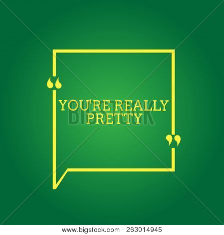 Text Sign Showing You Re Are Really Pretty. Conceptual Photo She Looks Very Charming Attractive In D
