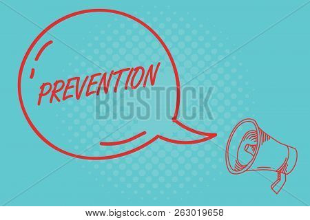 Writing Note Showing Prevention. Business Photo Showcasing Stopping Something From Happening Healthc