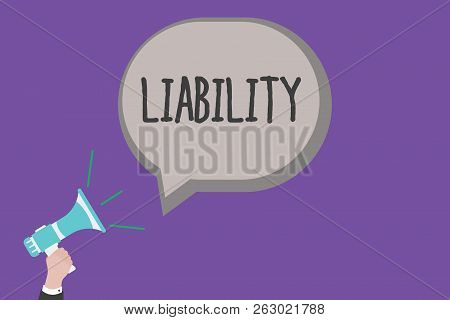 Handwriting Text Liability. Concept Meaning State Of Being Legally Responsible Something Presencebeh