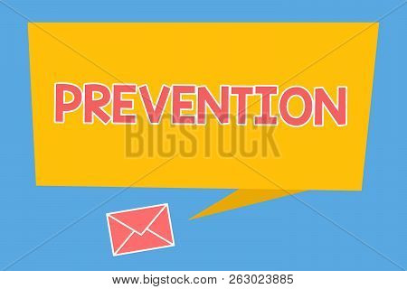 Handwriting Text Prevention. Concept Meaning Stopping Something From Happening Healthcare Protection