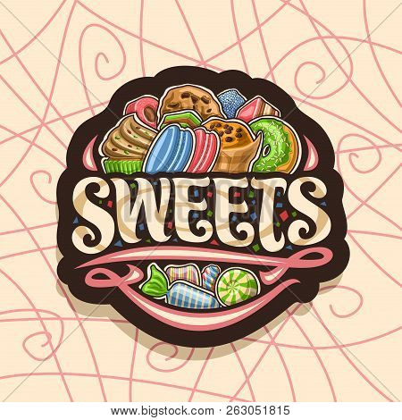 Vector Logo For Sweets, Dark Signboard With Heap Of Cartoon Gourmet Baked Goods, Original Brush Call