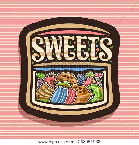 Vector Logo For Sweets, Dark Signboard With Heap Of Cartoon Gourmet Baked Goods, Original Brush Lett