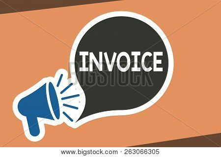 Writing Note Showing Invoice. Business Photo Showcasing List Of Goods Sent Services Provided With Su
