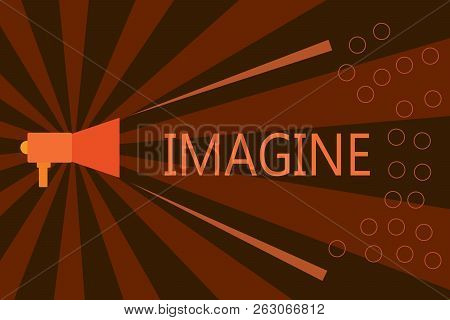 Handwriting Text Writing Imagine. Concept Meaning Form Mental Image Or Concept Suppose Assume Dream
