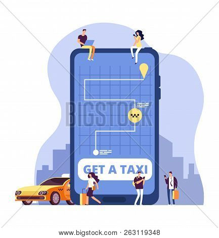 Mobile Taxi. Online Taxi Service And Payment With Smartphone App. People Ordering Taxi At Huge Cell