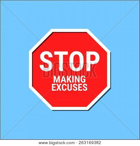 Stop Making Excuses. Road Sign Icon. Vector Illustration