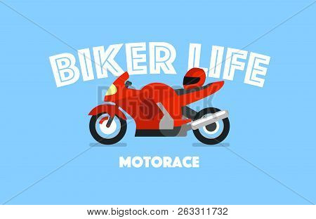 Biker Life Vector Concept Print Tshirt Or Banner