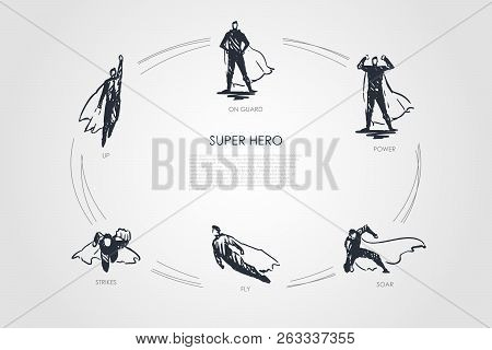 Super Hero - Up, Strikes, Fly, Soar, Power, On Guard Vector Concept Set. Hand Drawn Sketch Isolated