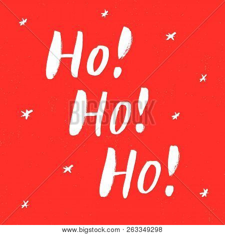 Ho! Ho! Ho! - Trendy Brush Hand Lettering. Isolated On Red Background With White Snow. Greeting Card