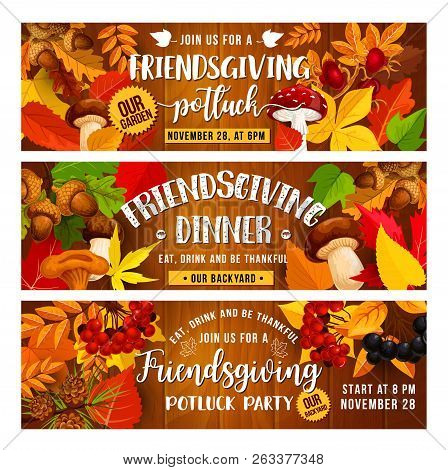 Friendsgiving Potluck Food Dinner And Thanksgiving Day Holiday Vector Banners. Autumn Leaves, Fruits