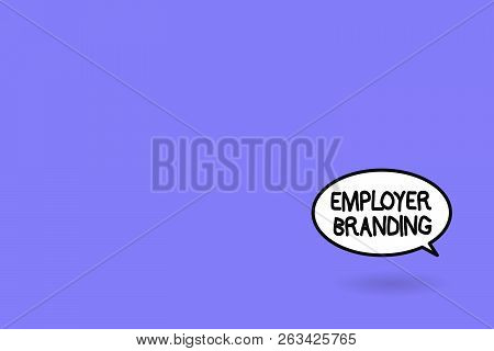 Word Writing Text Employer Branding. Business Concept For Process Of Promoting A Company Building Re