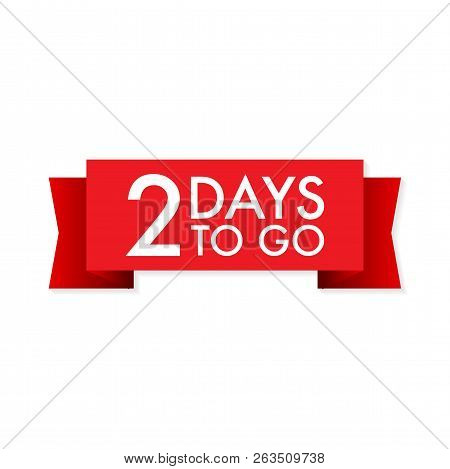 2 Days To Go  Red Ribbon On White Background. Vector Stock Illustration.