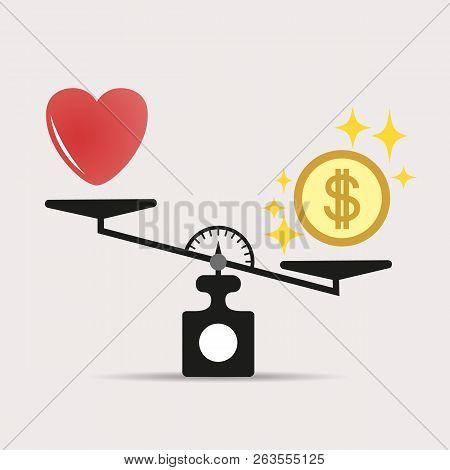 Money Weights Over The Heart. Scales Between Love And Money. The Concept Of Greed, Gain, Money Is Mo