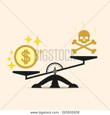 Skull And Money On A Two Pan Balance. Vector Concept Of Choice In The Scales Of Money Or Death. Mone
