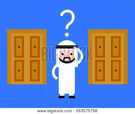 Arab Business Man Confuse To Choose Which Door For Solution, Business Concept Making Decision For Ri