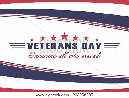 Veterans Day Background. Template For Us Veterans Day Design. Honoring All Who Served. Vector Illust