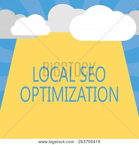 Writing Note Showing Local Seo Optimization. Business Photo Showcasing Increase Search Visibility To