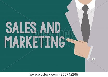 Conceptual Hand Writing Showing Sales And Marketing. Business Photo Text Promotion Selling Distribut