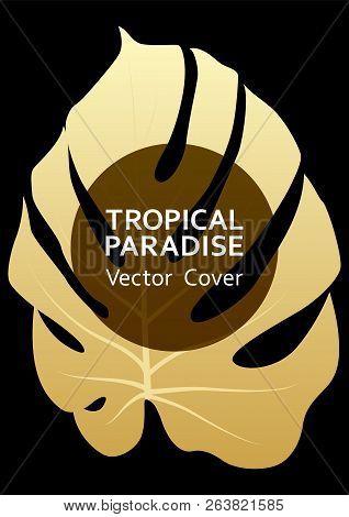 Tropical Paradise Gold Leaf Vector Cover. Fashionable Floral A4 Design. Exotic Tropic Plant Leaf Vec