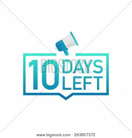 10 Days Left Label On White Background. Flat Icon. Vector Stock Illustration.