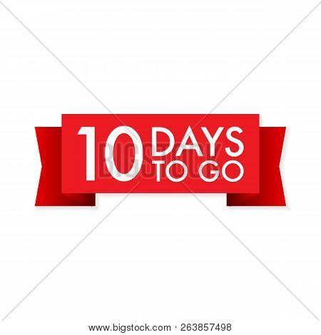 10 Days To Go  Red Ribbon On White Background. Vector Stock Illustration.