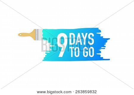 Banner With Brushes, Paints - 9 Days To Go. Vector Stock Illustration.