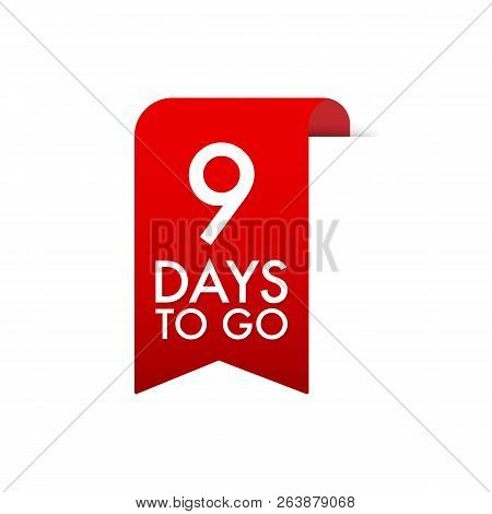 9 Days To Go Red Label. Red Web Ribbon. Vector Stock Illustration.