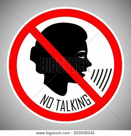 Stop Talking. No Talking. No Noise. The Concept Of The Icon Is The Proper Behavior Of People In This