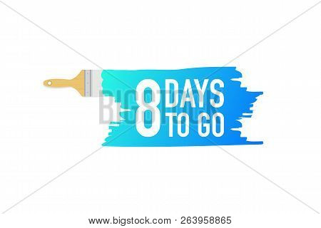 Banner With Brushes, Paints - 8 Days To Go. Vector Stock Illustration.