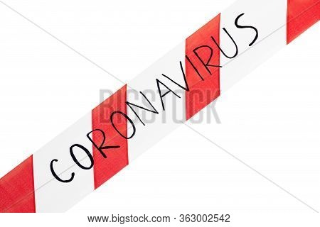 Red And White Warning Tape With Information Coronavirus On An Isolated White Background Stretched Ac