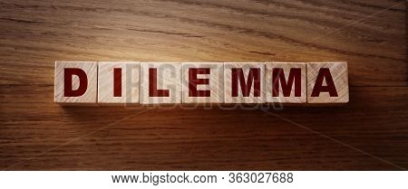 Dilemma Word Made With Building Blocks. Choice From Two Alternatives Concept