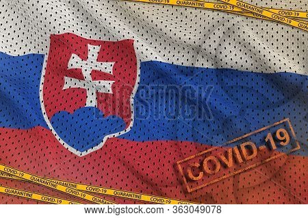 Slovakia Flag And Covid-19 Biohazard Symbol With Quarantine Orange Tape And Stamp. Coronavirus Or 20