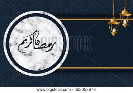 Islamic Background, Lantern On A Black Background With A Marble Circle As Decoration. Ramadan Kareem