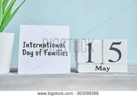15 Fifteenth International Day Of Families May Month Calendar Concept On Wooden Blocks. Close Up.