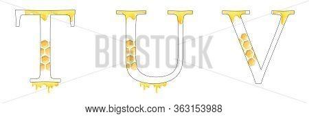 English Alphabet. Letters T U V. Monogram With Watercolor Design - Drops Of Honey, Honeycomb. Isolat