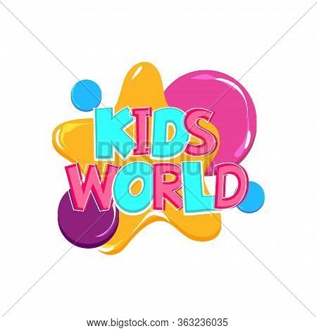 Kids World Comic Text Badge On Splash Sticker. Colored Funny Cartoon Text For Child Room And Playful