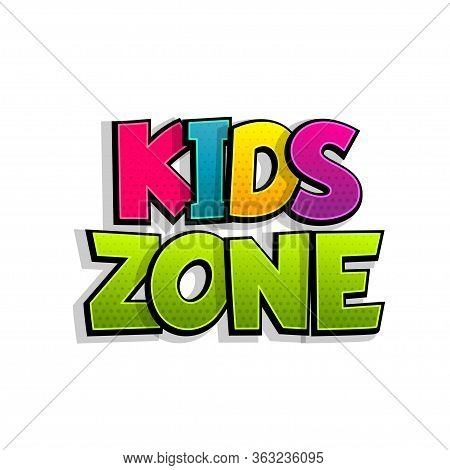 Kids Zone Comic Book Text Badge On White Background. Colored Funny Cartoon Halftone Text For Child R