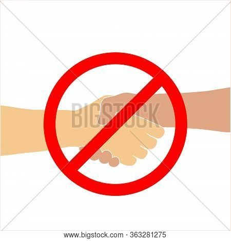 Handshake Prohibition During Coronavirus. Not Allow Handshake Sign. Illustration Of A Prohibition Si