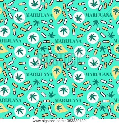 Marjuana Pills Seamless Pattern With Leaf Hemp. Organic Cannabis Thc Tablets. Vector Texture On Brig