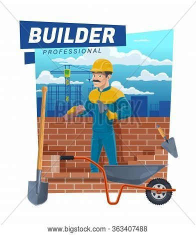 Builder Worker, Masonry Brickwork And House Building, Vector Poster. Mason Profession, Man At Constr