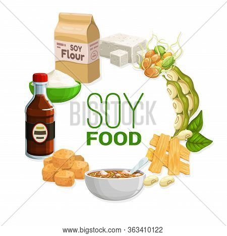 Soy Food Products And Soybean Vegetarian Food, Vector Meals. Organic Vegan Soy Nutrition Meals, Tofu