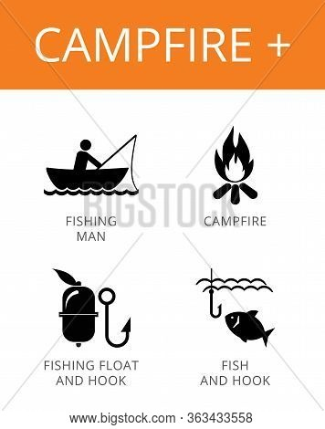 Campfire Plus Icons Set. Simple Illustrations Of Campfire, Fisherman, Fishing Float And Hook