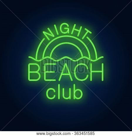 Night Beach Club Lettering And Rainbow With Wave. Neon Sign On Brick Background. Bar, Nightclub, Sum