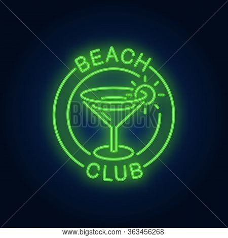 Beach Club Lettering And Cocktail In Circle. Neon Sign On Brick Background. Bar, Restaurant, Martini