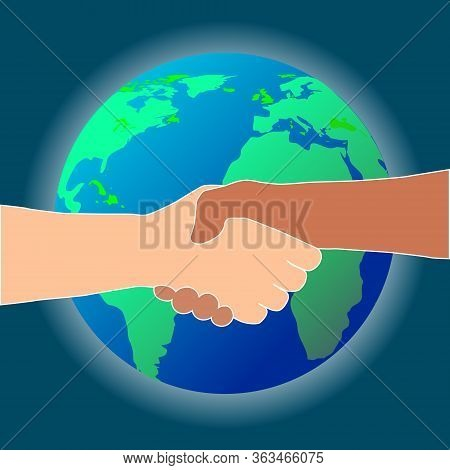 Handshake On The Background Of The Globe. Yes To Peace, No To Racism Poster. Hands Of Different Colo