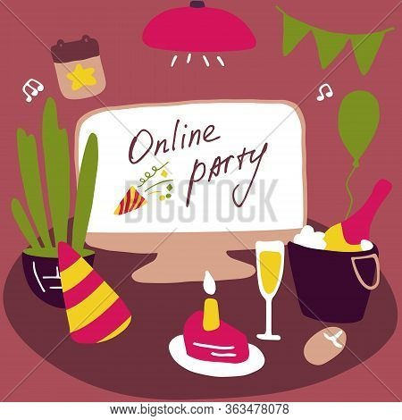 Celebrating At Home. Online Party. Attributes Of The Celebration. Stay Home, Quarantine Design Conce