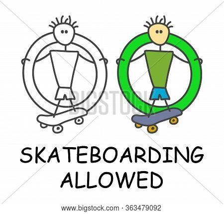 Funny Vector Stick Man With A Skateboard In Children's Style. Allowed Freestyle Sign Green. Not Forb