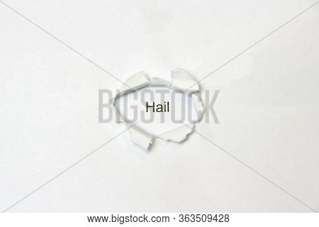 Word Hail On White Isolated Background, The Inscription Through The Wound Hole In The Paper. Stock P
